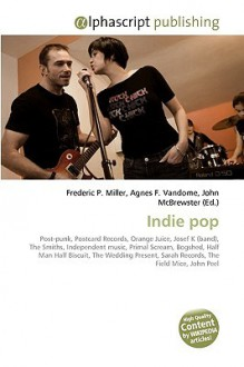 Indie Pop - Frederic P. Miller, Agnes F. Vandome, John McBrewster