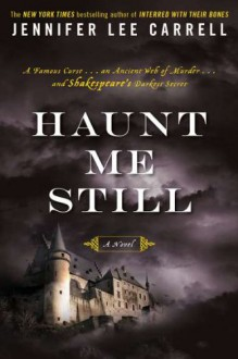 Haunt Me Still - Jennifer Lee Carrell