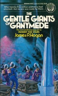 The Gentle Giants of Ganymede: (#2) - James P. Hogan