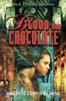 Blood and Chocolate - Annette Curtis Klause