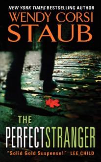 The Perfect Stranger - Wendy Corsi Staub