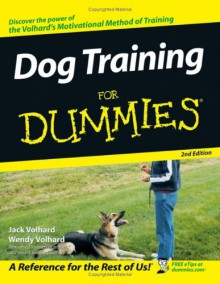 Dog Training For Dummies (For Dummies) - Jack Volhard, Wendy Volhard
