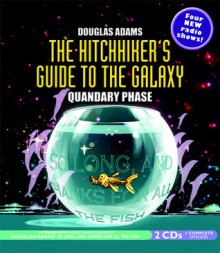 The Hitchhiker's Guide to the Galaxy: Quandary Phase - Douglas Adams, Simon Jones, Geoffrey McGivern