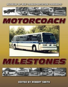 Motorcoach Milestones - Robert L. Smith