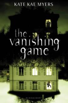 The Vanishing Game - Kate Kae Myers