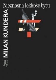 Nieznośna lekkość bytu - Milan Kundera