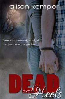 Dead Over Heels - Alison Kemper