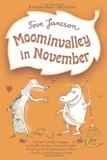 Moominvalley in November - Tove Jansson, Kingsley Hart