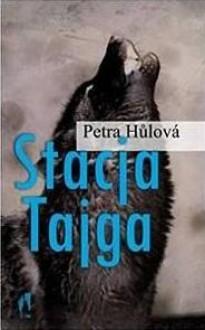 Stacja Tajga - Petra Hůlová