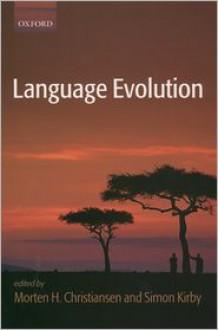 Language Evolution - Simon Kirby, Morten H. Christiansen