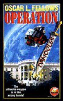 Operation Damocles - Oscar L. Fellows