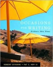 Occasions for Writing: Evidence, Idea, Essay - Robert DiYanni, Pat C. Hoy