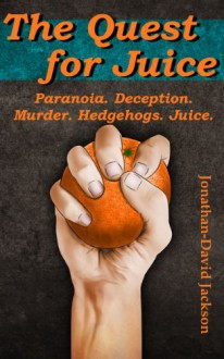 The Quest for Juice (Paranoia) - Jonathan-David Jackson
