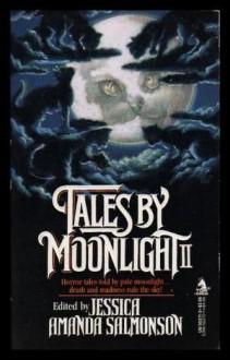 Tales by Moonlight II - Jessica Amanda Salmonson, Janet Fox, Nina Kiriki Hoffman