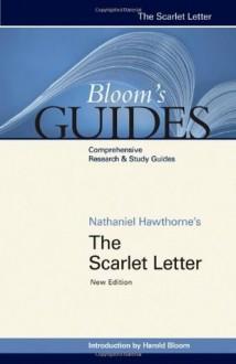 The Scarlet Letter (Bloom's Guides) - Harold Bloom, Nathaniel Hawthorne