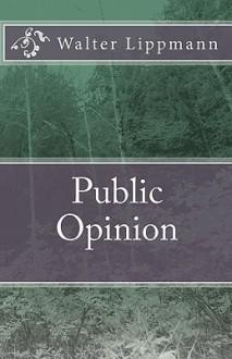 Public Opinion - Walter Lippmann