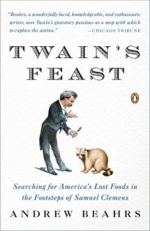 Twain's Feast - Andrew Beahrs