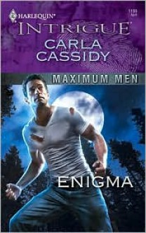 Enigma (Maximum Men #4) (Harlequin Intrigue #1199) - Carla Cassidy