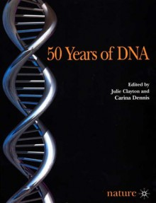 50 Years Of Dna - Julie Clayton, Carina Dennis