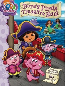 Dora's Pirate Treasure Hunt - Ellie Seiss, Steve Savitsky