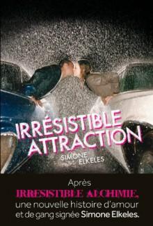 Irrésistible Attraction - Simone Elkeles