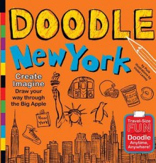 Doodle New York: Create. Imagine. Draw Your Way Through the Big Apple - Puck, Violet Lemay