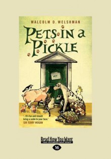 Pets in a Pickle (Large Print 16pt) - Malcolm D. Welshman