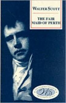 The Fair Maid of Perth - Walter Scott, Donald MacKenzie (Editor), Andrew Hook (Editor)