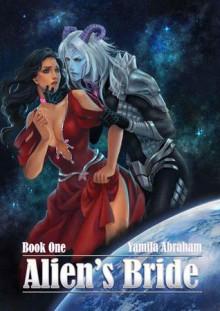 Alien's Bride - Book #1 - Yamila Abraham