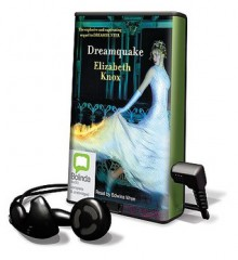 Dreamquake [With Earbuds] (Audio) - Elizabeth Knox, Edwina Wren