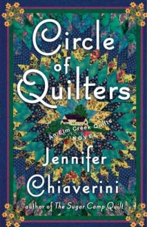Circle of Quilters (Elm Creek Quilts Novels) - Jennifer Chiaverini