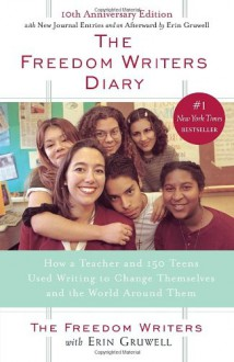The Freedom Writers Diary - Erin Gruwell, The Freedom Writers