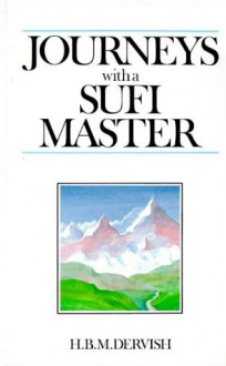 Journeys with a Sufi Master - Bashir M. Dervish
