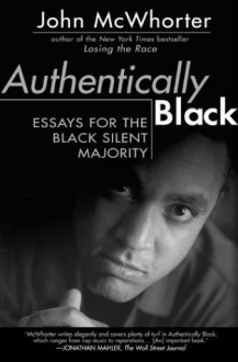 Authentically Black - John H. McWhorter