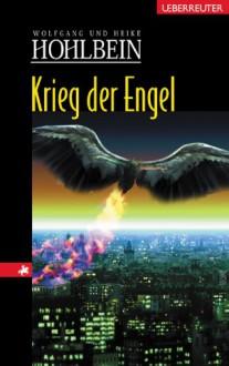 Krieg der Engel - Wolfgang Hohlbein, Heike Hohlbein