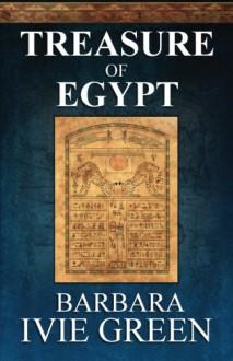 Treasure of Egypt: Treasure of the Ancients - Barbara Ivie Green