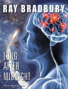 Long After Midnight - Ray Bradbury,Michael Prichard