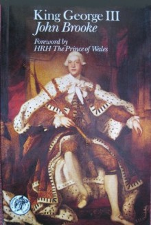King George III (Biography and Memoirs) - John Brooke