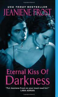 Eternal Kiss of Darkness - Jeaniene Frost