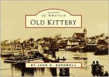Old Kittery - John D. Bardwell