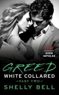White Collared Part 2: Greed - Shelly Bell