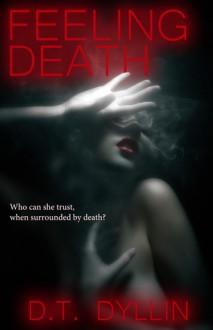 Feeling Death - D.T. Dyllin