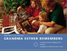 Grandma Esther Remembers - Ann Morris