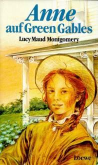 Anne auf Green Gables - Irmela Erckenbrecht,L.M. Montgomery