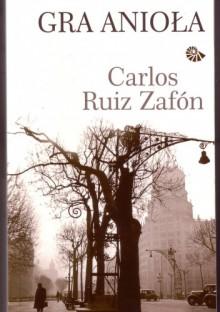 Gra anioła - Carlos Ruiz Zafón