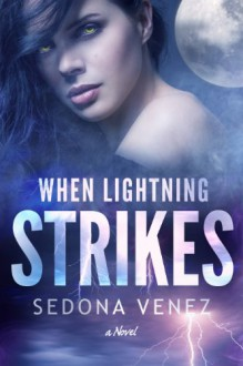 When Lightning Strikes - Sedona Venez