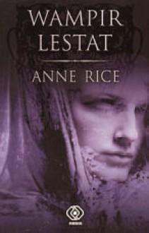 Wampir Lestat - Anne Rice