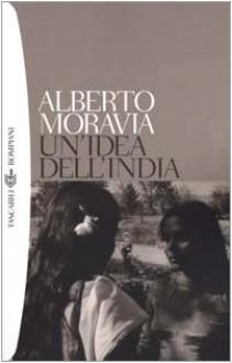 Un'idea dell'India - Alberto Moravia
