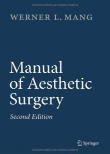 Manual of Aesthetic Surgery - Werner Mang