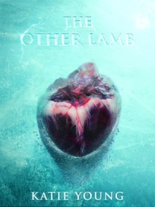The Other Lamb - Katie Young